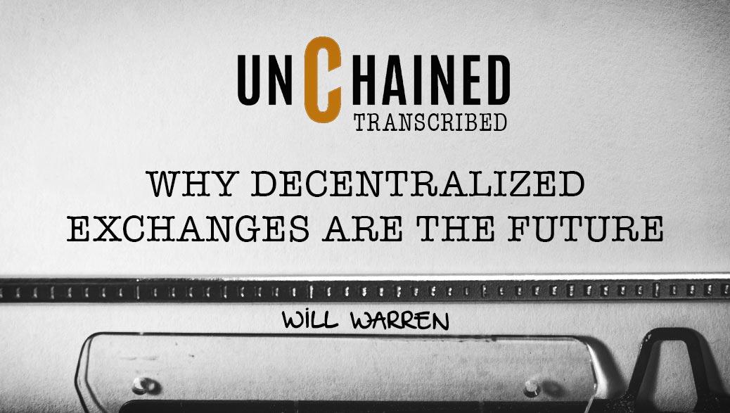 Transcript: Will Warren – Unchained